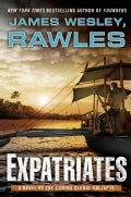 Expatriates: A Novel of the Coming Global Collapse (Hardcover)