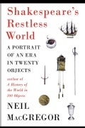 Shakespeare's Restless World: A Portrait of an Era in Twenty Objects (Hardcover)