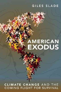 American Exodus: Climate Change and the Coming Flight for Survival (Paperback)
