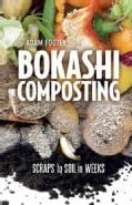 Bokashi Composting: Scraps to Soil in Weeks (Paperback)