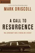 A Call to Resurgence: Will Christianity Have a Funeral or a Future? (Hardcover)
