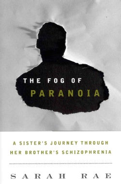 The Fog of Paranoia: A Sister's Journey Through Her Brother's Schizophrenia (Hardcover)