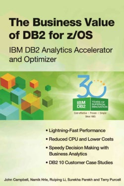 The Business Value of DB2 for z/OS: IBM DB2 Analytics Accelerator and Optimizer (Paperback)