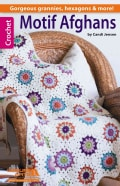 Motif Afghans: Gorgeous Grannies, Hexagons & More! (Paperback)