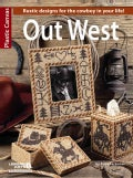 Out West: Rustic Designs for the Cowboy in Your Life!, Plastic Canvas (Paperback)
