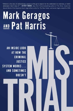 Mistrial: An Inside Look at How the Criminal Justice System Works...and Sometimes Doesn't (Paperback)
