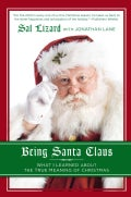Being Santa Claus: What I Learned About the True Meaning of Christmas (Paperback)