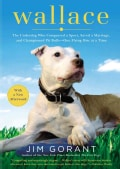 Wallace: The Underdog Who Conquered a Sport, Saved a Marriage, and Championed Pit Bulls-- One Flying Disc at a Time (Paperback)
