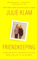 Friendkeeping: A Field Guide to the People You Love, Hate, and Can't Live Without (Paperback)