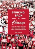 "Striking Back in Chicago: How Teachers Took on City Hall and Pushed Back Education ""Reform"" (Paperback)"