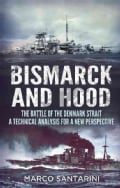 Bismarck and Hood: The Battle of the Denmark Strait, a Technical Analysis for a New Perspective (Hardcover)