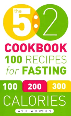 The 5:2 Cookbook: 100 Recipes for Fasting (Paperback)