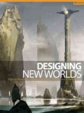 Designing New Worlds: Digitally Painting Coherent Characters, Vehicles, and Environments (Paperback)