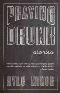 Praying Drunk (Paperback)