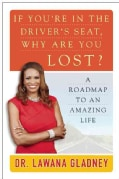If You're in the Driver's Seat, Why Are You Lost?: A Roadmap to an Amazing Life (Paperback)