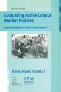 Evaluating Active Labour Market Policies: Empirical Evidence for Poland During Transition (Paperback)