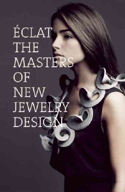 Eclat: The Masters of New Jewelry Design (Paperback)