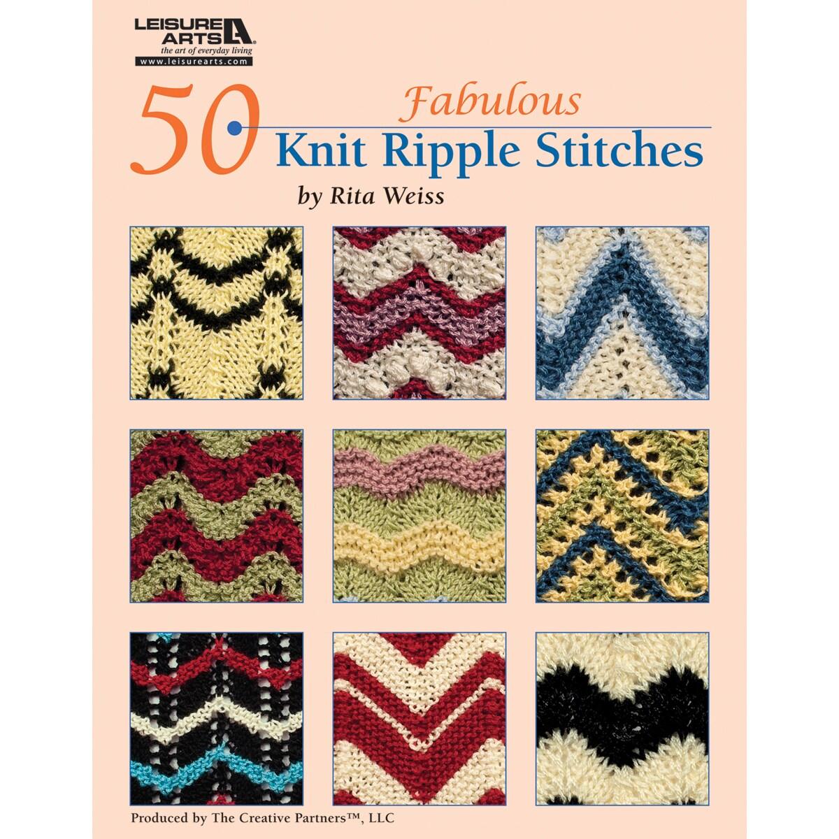 Leisure Arts 50 Fabulous Knit Ripple Stitches by Rita Weiss