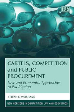 Cartels, Competition and Public Procurement: Law and Economic Approaches to Bid Rigging (Hardcover)