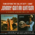 JOHNNY GUITAR WATSON - FUNK BEYOND THE CALL OF DUTY/GIANT