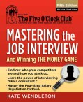 Mastering the Job Interview and Winning the Money Game (Paperback)