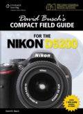 David Busch's Compact Field Guide for the Nikon D5200 (Spiral bound)