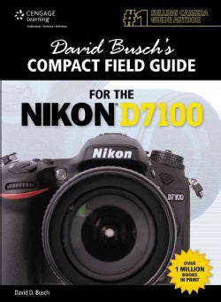 David Busch's Compact Field Guide for the Nikon D7100 (Paperback)