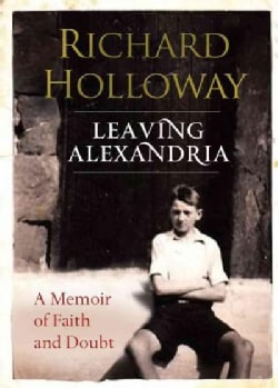 Leaving Alexandria: A Memoir of Faith and Doubt (Hardcover)