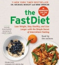 The FastDiet: Lose Weight, Stay Healthy, and Live Longer With the Simple Secret of Intermittent Fasting (CD-Audio)