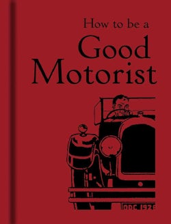 How to Be a Good Motorist (Hardcover)