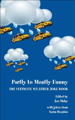 Partly to Mostly Funny: The Ultimate Weather Joke Book (Hardcover)