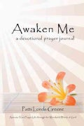 Awaken Me: A Devotional Prayer Journal (Paperback)