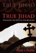 True Jihad: Winning the Battle for Muslims (Hardcover)