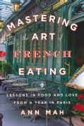 Mastering the Art of French Eating: Lessons in Food and Love from a Year in Paris (Hardcover)