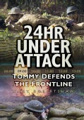 24Hr Under Attack: Tommy Defends the Frontline (Paperback)