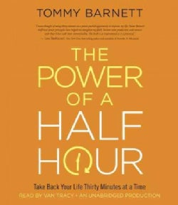 The Power of a Half Hour: Take Back Your Life Thirty Minutes at a Time (CD-Audio)