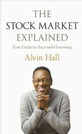 The Stock Market Explained: Your Guide to Successful Investing (Paperback)