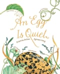 An Egg Is Quiet (Hardcover)