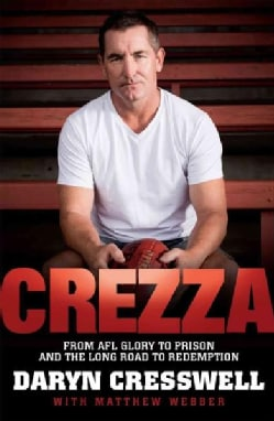 Crezza: From AFL Glory to Prison and the Long Road to Redemption (Paperback)