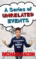 A Series of Unrelated Events: Misadventures of a Modern Man (Paperback)