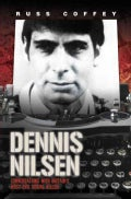 Dennis Nilsen: Conversations With Britain's Most Evil Serial Killer (Paperback)