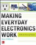 Making Everyday Electronics Work: A Do-It-Yourself Guide (Paperback)