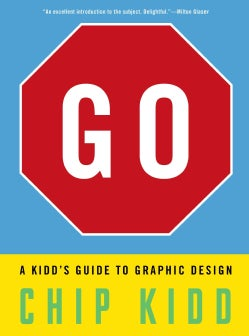 Go: A Kidd's Guide to Graphic Design (Hardcover)