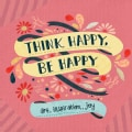 Think Happy, Be Happy: Art, Inspiration, Joy (Paperback)
