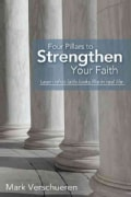 Four Pillars to Strengthen Your Faith: Learn What Faith Looks Like in Real Life (Paperback)