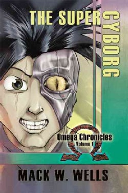 The Super Cyborg: Omega Chronicles (Paperback)
