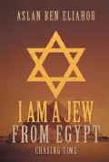 I Am a Jew from Egypt: Chasing Time (Hardcover)