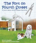 The Fort on Fourth Street: A Story about the Six Simple Machines (Paperback)