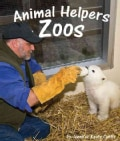 Animal Helpers: Zoos (Paperback)