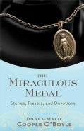 The Miraculous Medal: Stories, Prayers, and Devotions (Paperback)